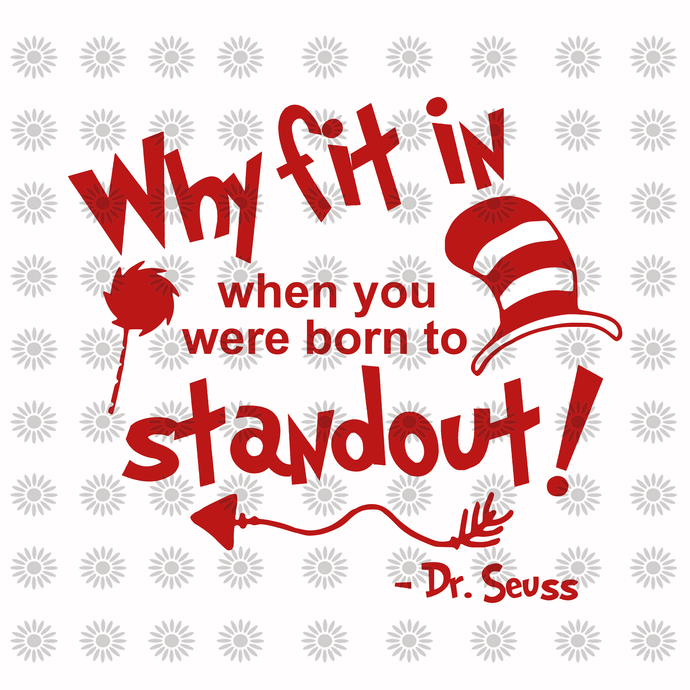 Why fit in when you were born to standout svg,Dr.Seuss svg,Cat in