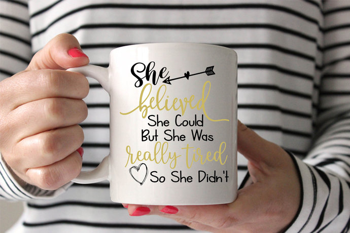 She Believed She Could But She Was Really Tired So She Didn't Mug Funny Mother's