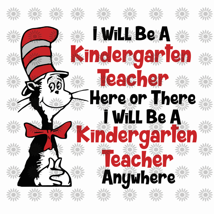 I will be a kingdergarlen teacher svg,Dr.Seuss svg,Cat in hat,Thing one thing
