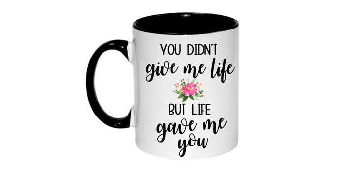 Stepmom gift Adopted Dad Stepfather gift  you didn't give me life, but life gave
