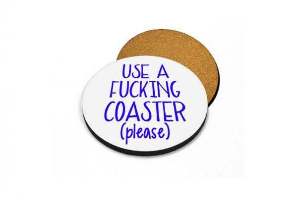 Use A Fucking Coaster Please Custom Printed Cork backed Coasters Offensive
