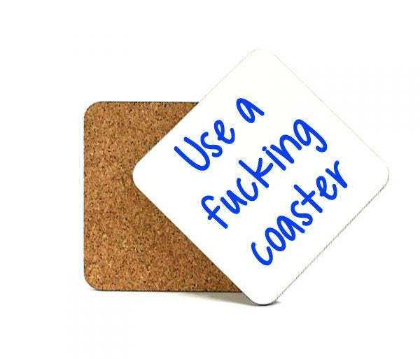 Use A Fucking Coaster Custom Printed Cork backed Coasters Offensive Hilarious