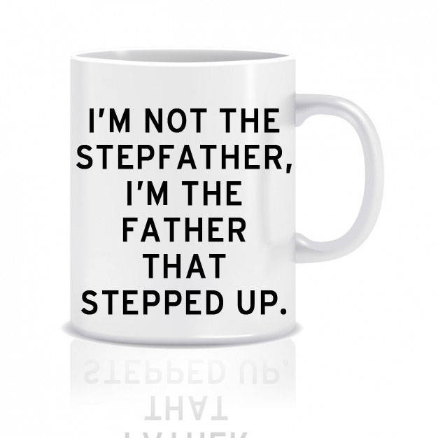 Stepfather coffee mug coffee cup I'm not the stepfather I'm the father that