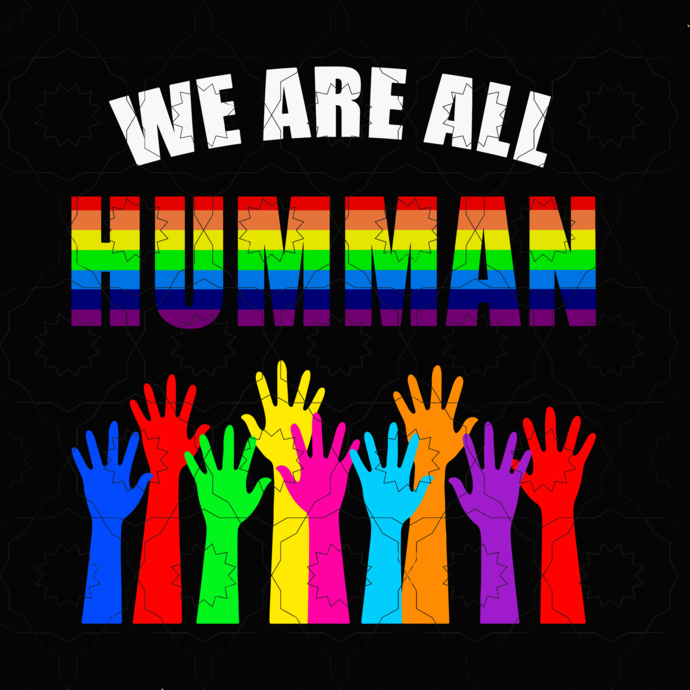 we are all humman svg, lgbt svg, gay svg, father's day svg,  quote svg, funny