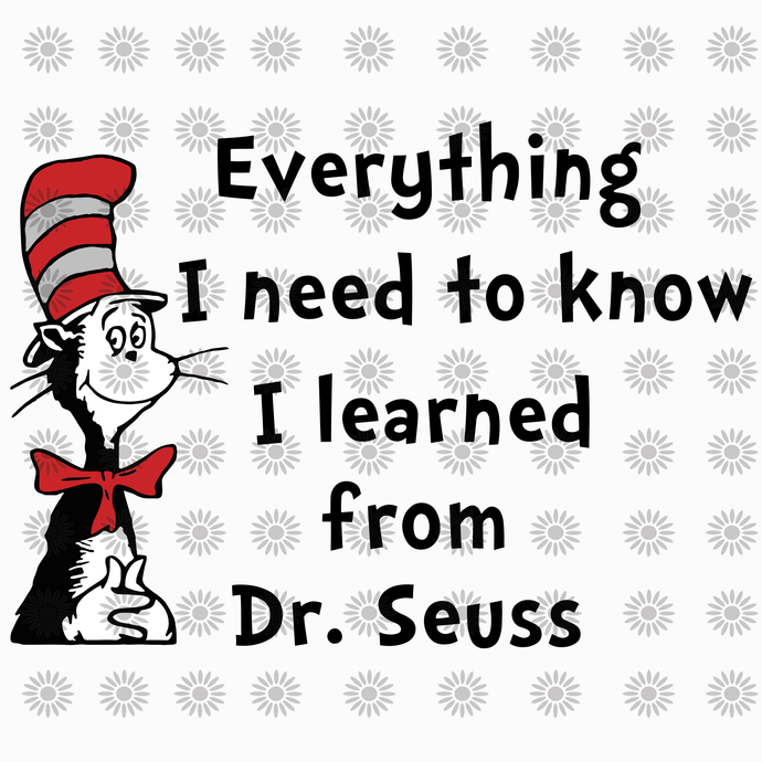 Everything i need to know I learned from  svg,Dr.Seuss svg,Cat in hat,Thing one