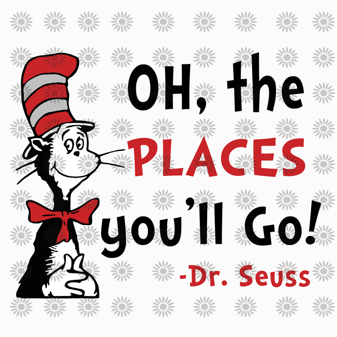 Oh the places you'll go dr.seuss svg,Dr.Seuss svg,Cat in hat,Thing one thing