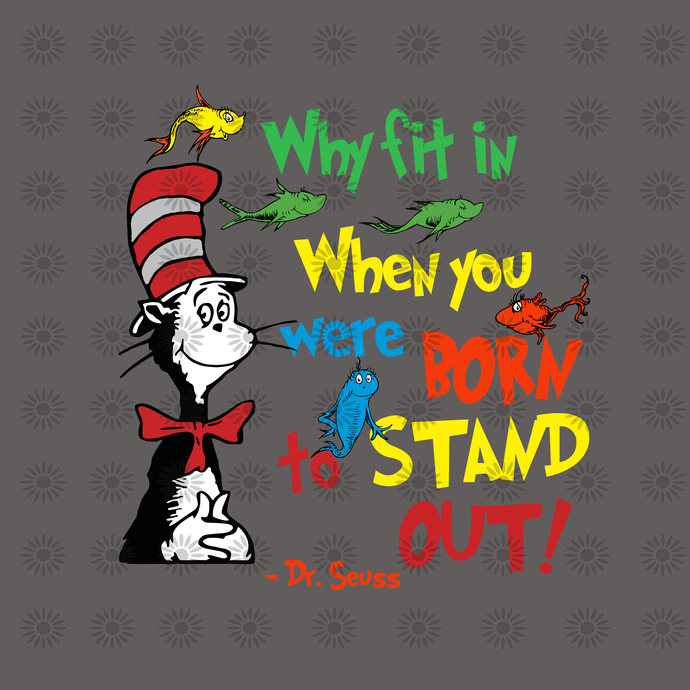 Why fit in when you were born to stand out svg,Cat in hat,Thing one thing