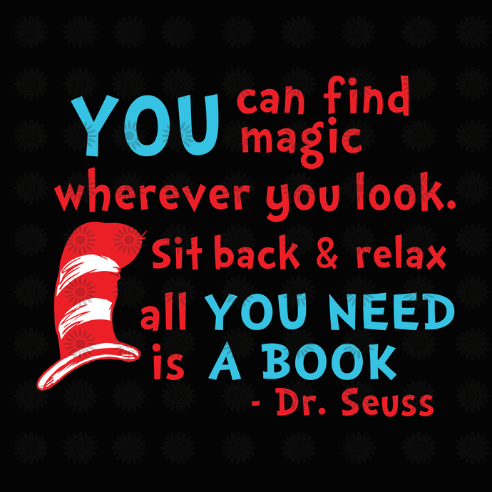 You can find magic wherever you look svg,Dr.Seuss svg,Cat in hat,Thing one thing