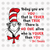 Today you are you that is truer than true svg,Dr.Seuss svg,Cat in hat,Thing one