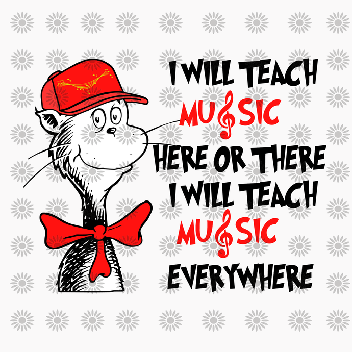 I will teach music here or there svg,Dr.Seuss svg,Cat in hat,Thing one thing