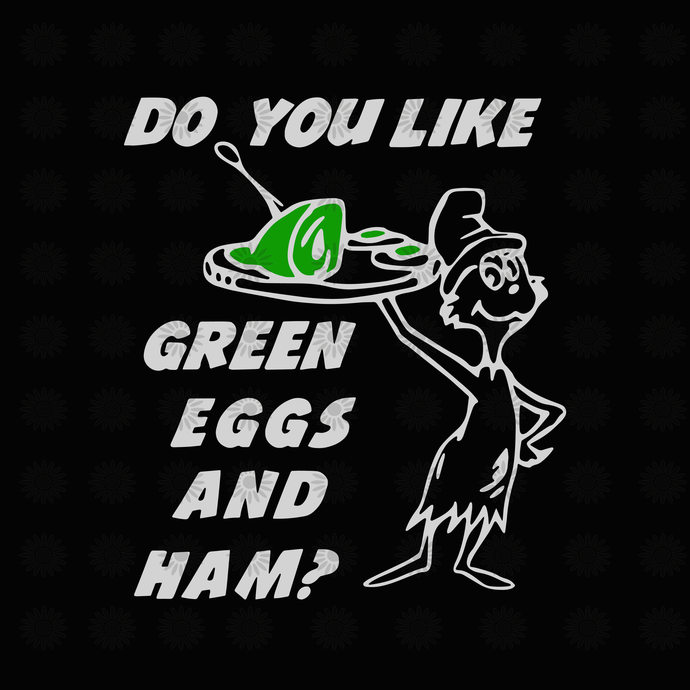 Do you like green eggs and ham svg,Dr.Seuss svg,Cat in hat,Thing one thing