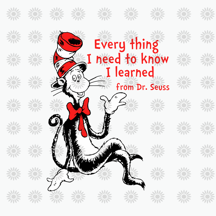everything i need to know,i learned from dr svg,Dr.Seuss svg,Cat in hat,Thing