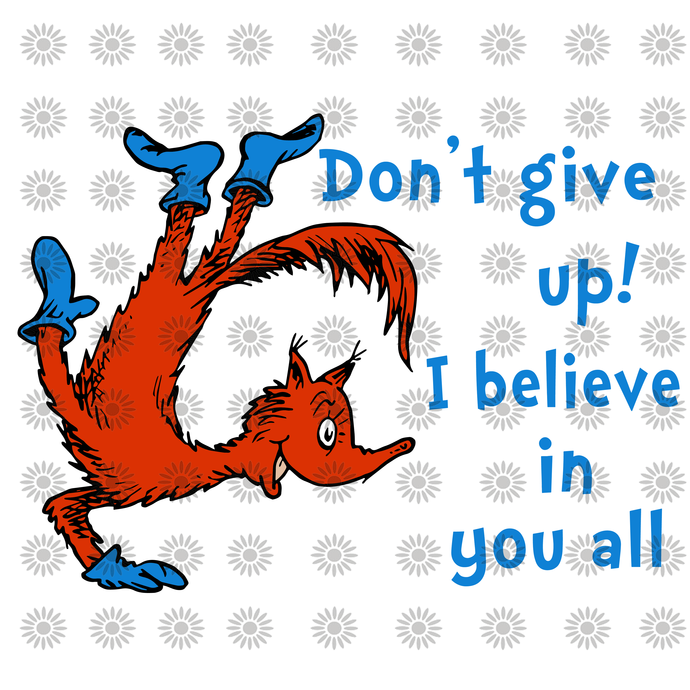 Don't give up, i believe in you all svg,Dr.Seuss svg,Cat in hat,Thing one thing