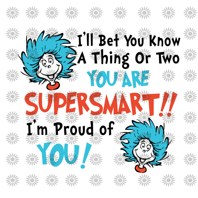 I 'll bet you know a thing or two you are svg,Dr.Seuss svg,Cat in hat,Thing one