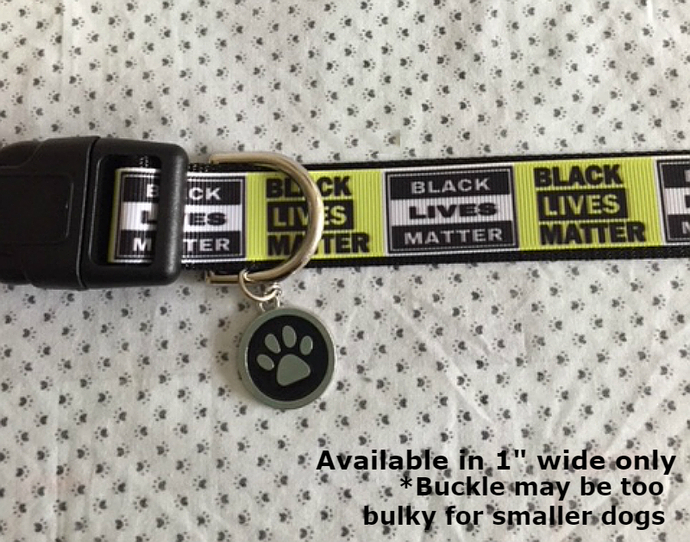 "Black Lives Matter, 1"" wide adjustable Dog collar, Paw Charm, Leash available"