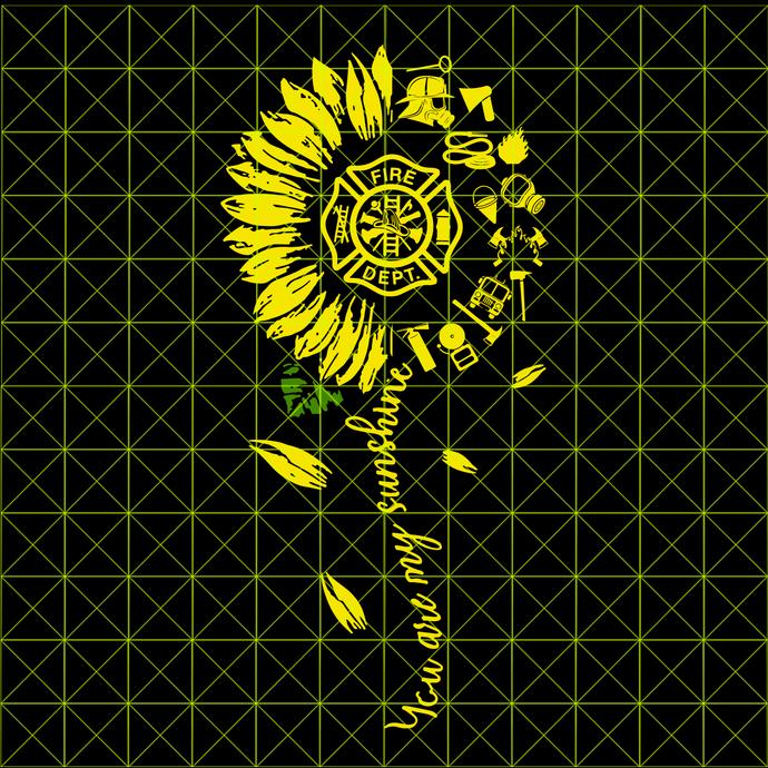 You Are My Sunshine Sunflower Fire Dept Department, FireFighter svg, FireMan