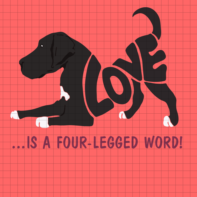 Love is a four legged word Dogs svg, png, dxf, vector for cricut