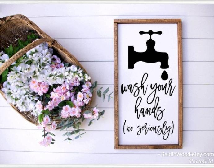 Wash your hands no seriously, funny bathroom signs, faucet bathroom decor,