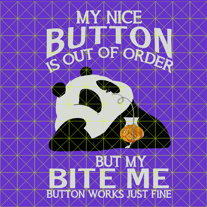 My nice button is out of order but my bite me button works just fine svg, png,