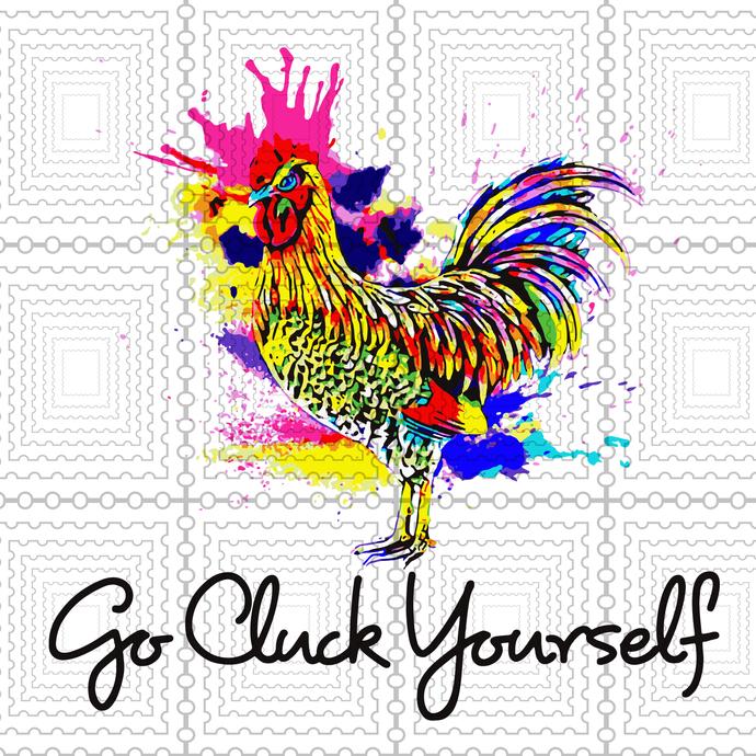 Watercolor chicken svg, rooster svg, Go Cluck Yourself svg, digital download,