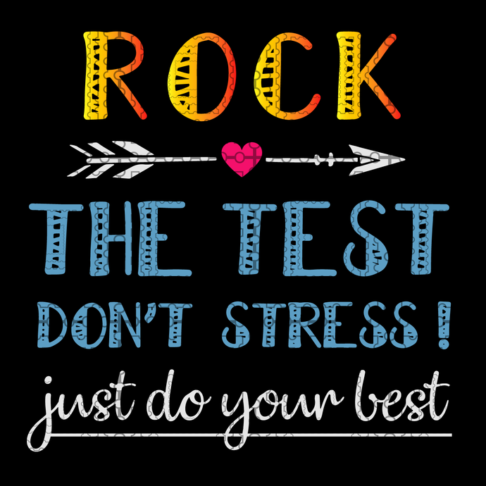 Rock The Test don't stress just do your best svg, png, dxf, vector for cricut