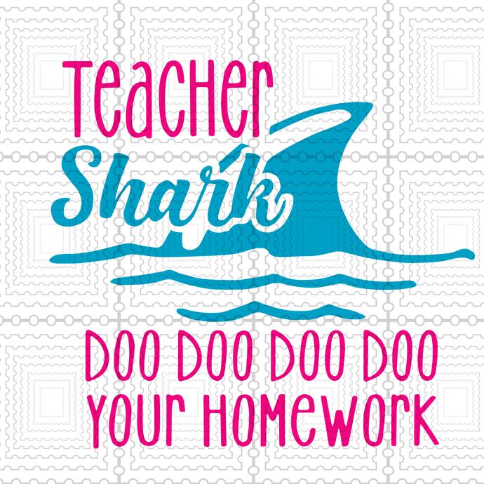 Teacher Shark doo doo doo doo your homework Svg, Teacher Shark Svg, PNG, DXF,