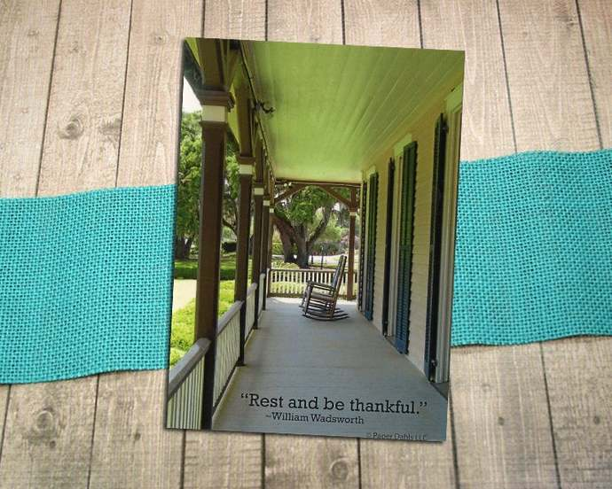 Rest and Be Thankful Front Porch Fine Art Postcard, Quote, Relax, Calm,