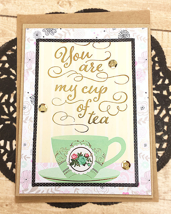 You are My Cup of Tea Greeting, Note Card, Friend, Cheer, Thinking of You,