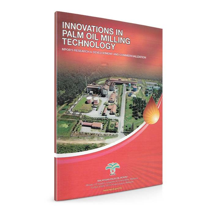 Innovations in Palm Oil Milling Technology : MPOB's Research & Development and