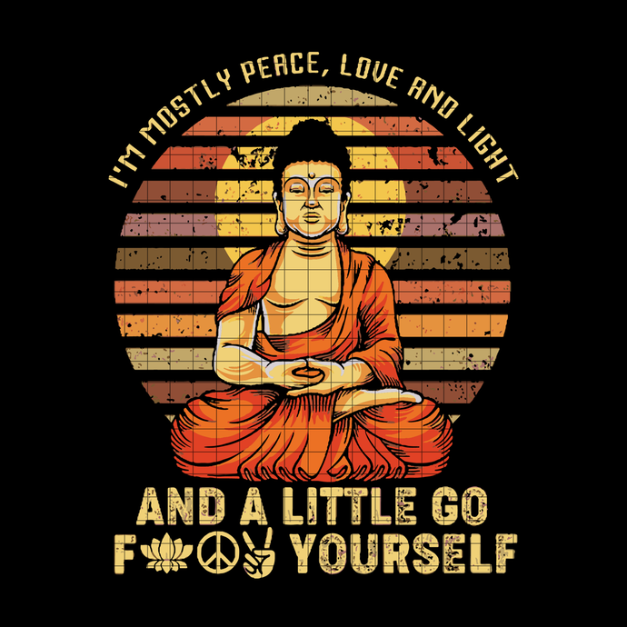 I'm Mostly Peace Love And Light And A Little Go Fuck Yourself SVG, Funny Yoga