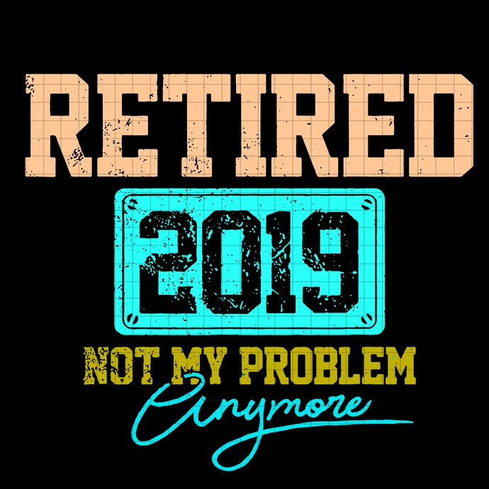Retired 2019 svg, Not My Problem Anymore retired svg, Retirement Gift vintage