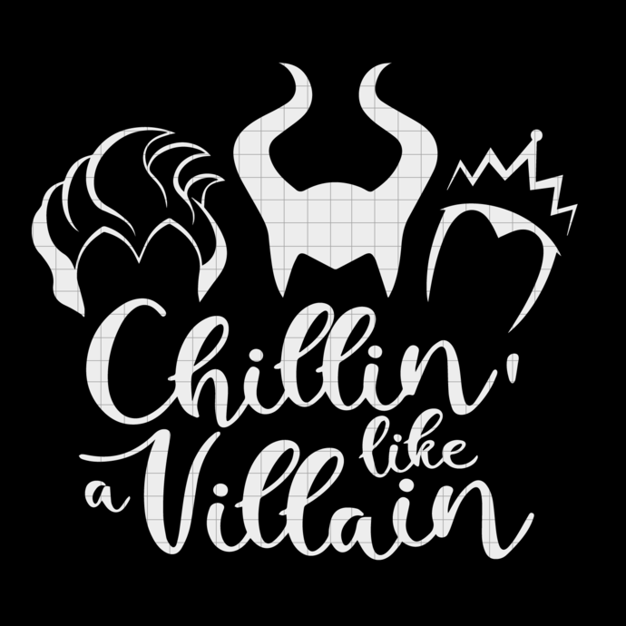 Chillin like a villain svg, Bad Girls svg, png, dxf, vector file for cricut
