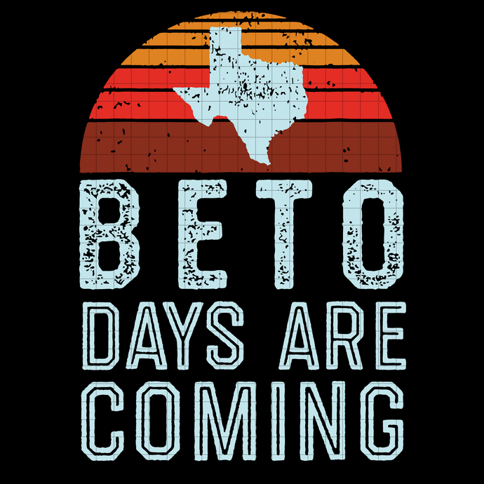 Beto Days Are Coming Shirt, Texas Retro Vintage Distressed svg, Beto Days svg,
