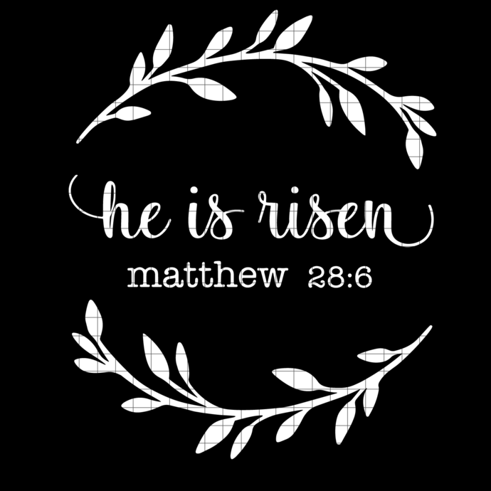 He is Risen SVG, Easter svg, matthew svg, files for Cricut and Silhouette