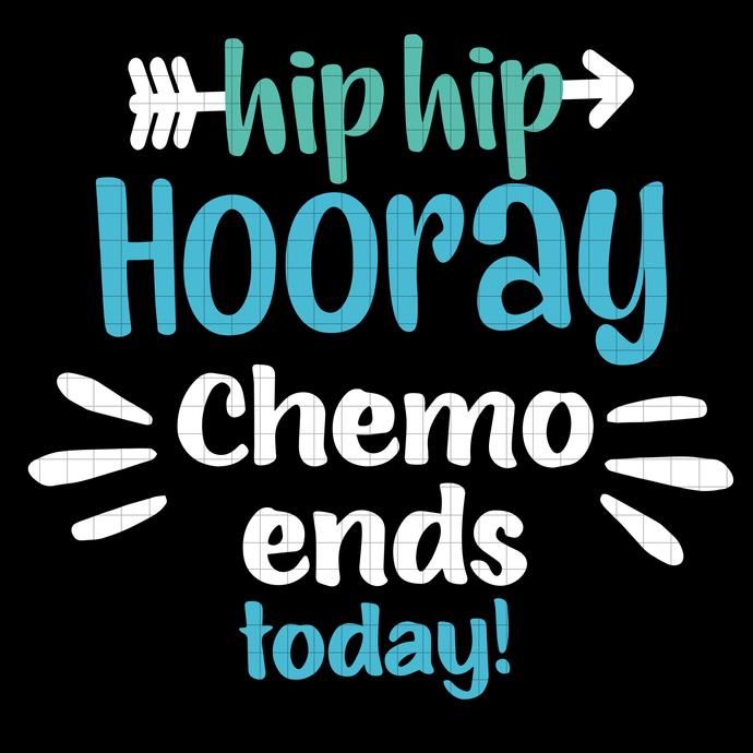 Hip hip Hooray chemo end today!, Hip hip svg, Hooray svg, chemo end today svg,