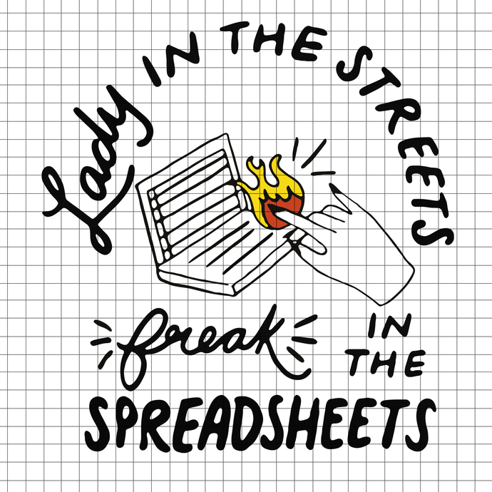 Lady in the streets freak in the spreadsheets, spreadsheets SVG, Lady in the