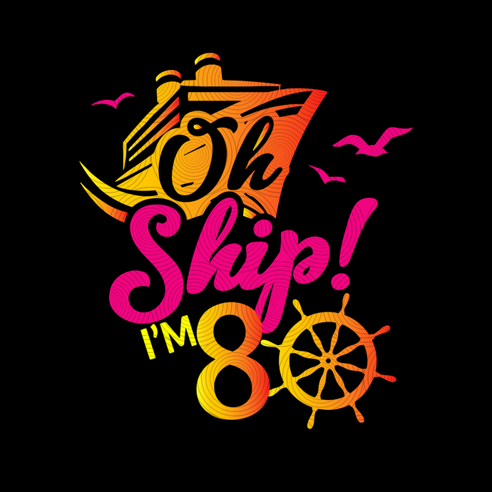 Oh Ship Birthday, 80th Birthday Decorations, 80th Birthday svg, vintage svg,
