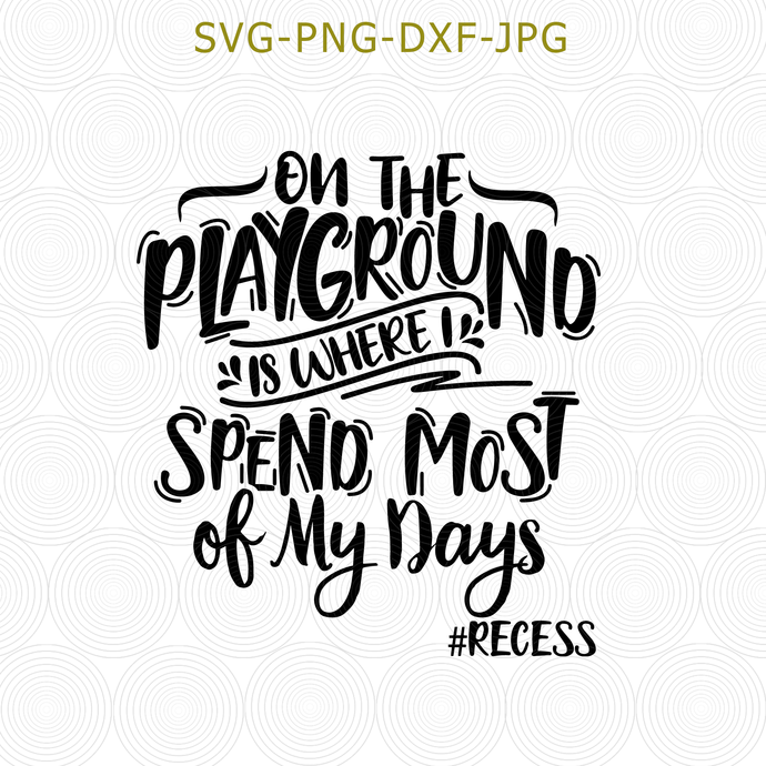 On The Playground, Teacher SVG, Toddler SVG, Recess SVG, Elementary School,