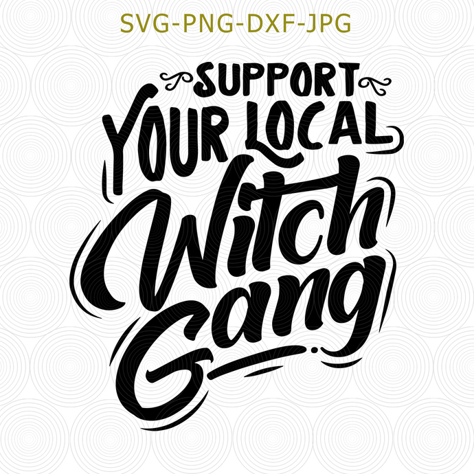Support Your Local Witches SVG, Halloween Shirt, Witchy Shirt, Witchcraft Gift,