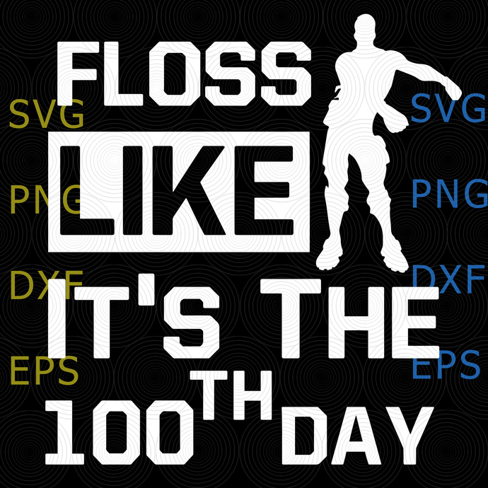 "100th day of school Svg, Floss Like It's The 100th day Svg, ""100 DAYS SVG"""