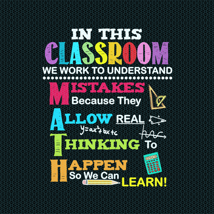 In this classroom we work to understand Mistake because, Love