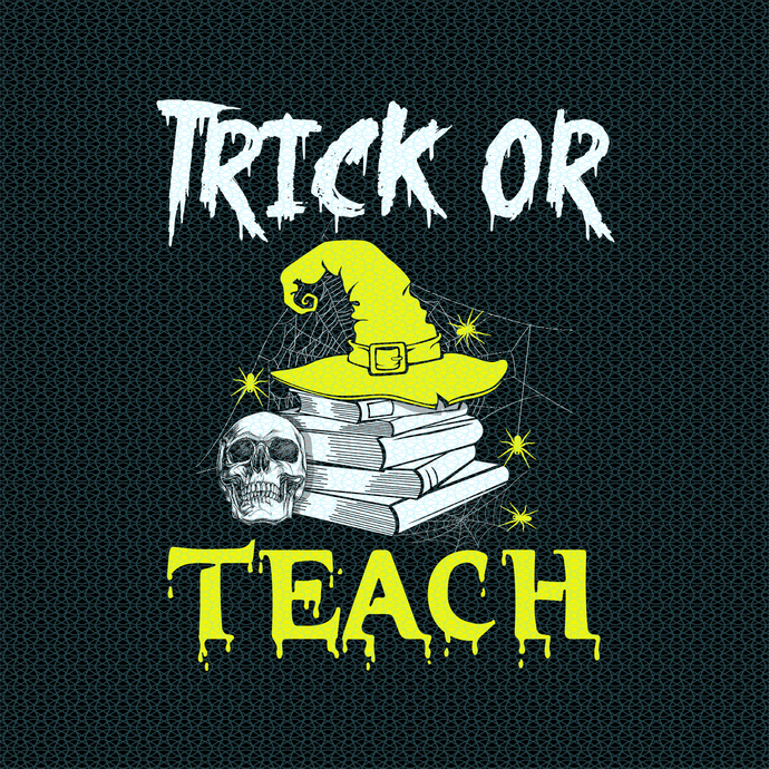 Trick or Teach, Love teacherlife,Teacher funny birthday gift, Teacher