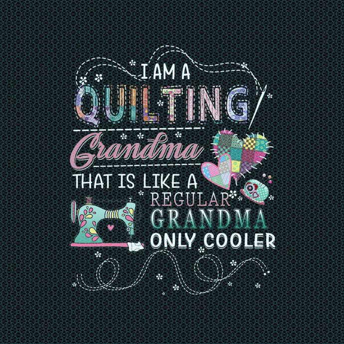 I am a quilting Grandma that is like a regular Grandma, Quilting funny birthday