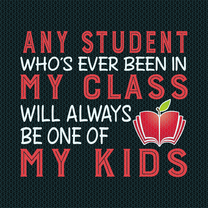 Any student who's ever been in my class will always be one, Love teacherlife,