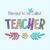 Blessed to be called Teacher, Love teacherlife, Teacher funny birthday gift,