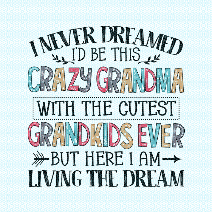 I never dreamed I'd be this crazy grandma with the cutest , love teacherlife,