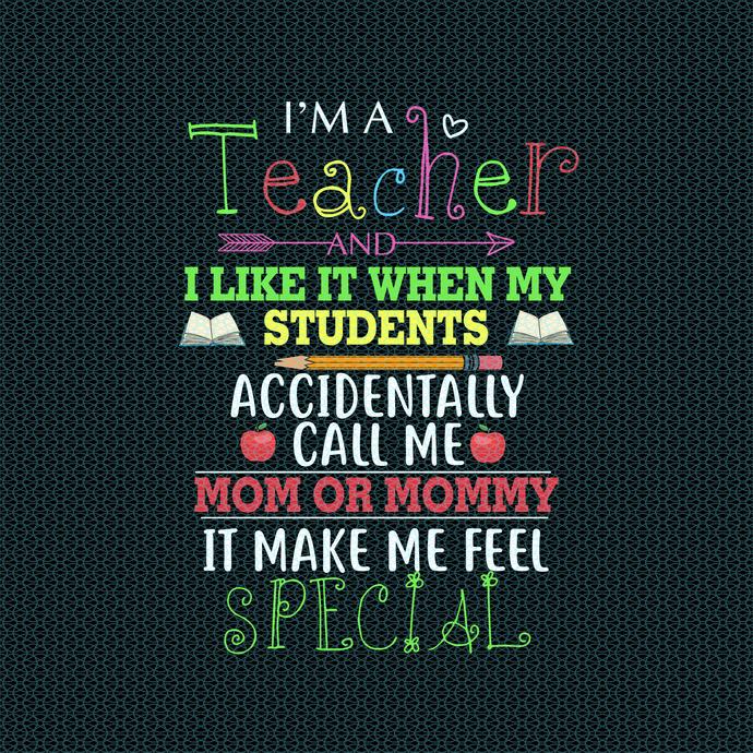 I'm a teacher I like it when my students accidentllay, love teacherlife, Teacher