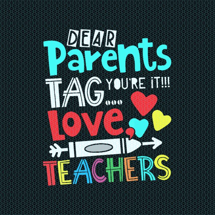 Dear parents tag you're it! Love teachers, Teacher funny birthday gift, Teacher