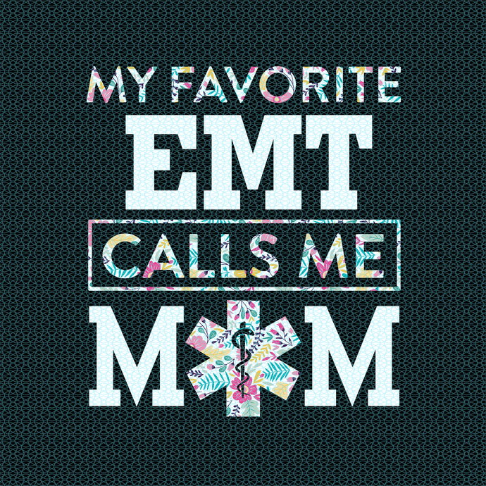 My favorite EMT calls me Mom,  Nurse funny birthday gift, love nurselife, gift