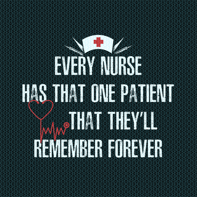 Every nurse has that one patient that they'll remember forever,  Nurse funny